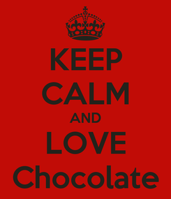 Poster: KEEP CALM AND LOVE Chocolate