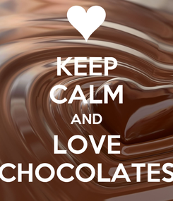 Poster: KEEP CALM AND LOVE CHOCOLATES