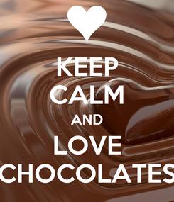 Poster: KEEP CALM AND LOVE CHOCOLATES