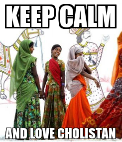 Poster: KEEP CALM AND LOVE CHOLISTAN