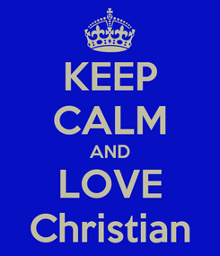 Poster: KEEP CALM AND LOVE Christian