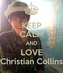 Poster: KEEP CALM AND LOVE Christian Collins