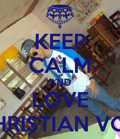 Poster: KEEP CALM AND LOVE CHRISTIAN VON