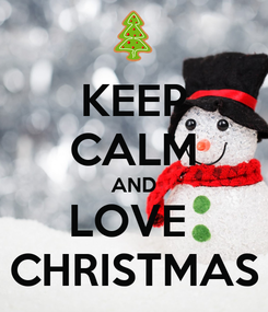 Poster: KEEP CALM AND LOVE  CHRISTMAS