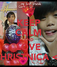 Poster: KEEP CALM AND LOVE CHRISTNICA <3