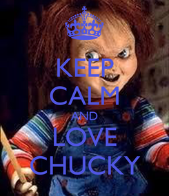 Poster: KEEP CALM AND LOVE CHUCKY