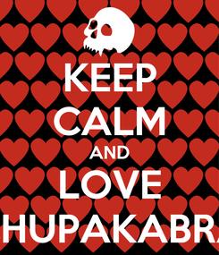 Poster: KEEP CALM AND LOVE CHUPAKABRA