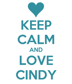 Poster: KEEP CALM AND LOVE CINDY