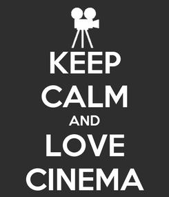 Poster: KEEP CALM AND LOVE CINEMA