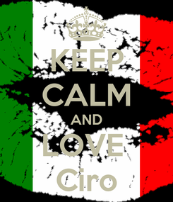 Poster: KEEP CALM AND LOVE  Ciro