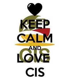 Poster: KEEP CALM AND LOVE  CIS