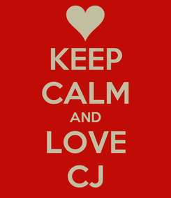 Poster: KEEP CALM AND LOVE CJ