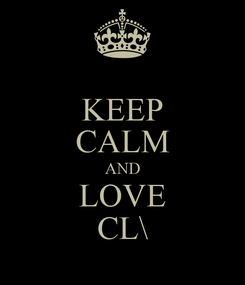 Poster: KEEP CALM AND LOVE CL\