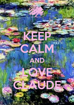 Poster: KEEP CALM AND LOVE CLAUDE