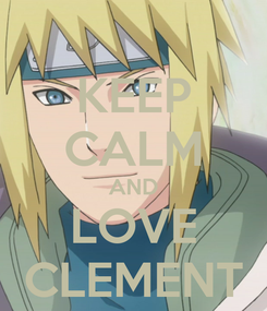 Poster: KEEP CALM AND LOVE CLEMENT