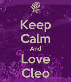 Poster: Keep Calm And Love Cleo