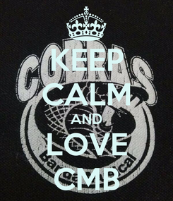 Poster: KEEP CALM AND LOVE CMB