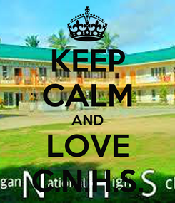 Poster: KEEP CALM AND LOVE C.N.H.S.