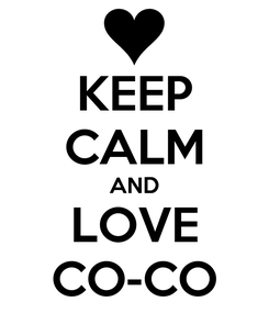 Poster: KEEP CALM AND LOVE CO-CO