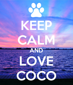 Poster: KEEP CALM AND LOVE COCO