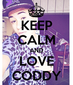 Poster: KEEP CALM AND LOVE CODDY
