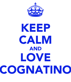 Poster: KEEP CALM AND LOVE COGNATINO