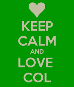 Poster: KEEP CALM AND LOVE  COL