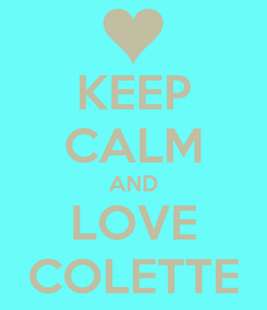 Poster: KEEP CALM AND LOVE COLETTE