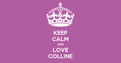 Poster: KEEP CALM AND LOVE COLLINE