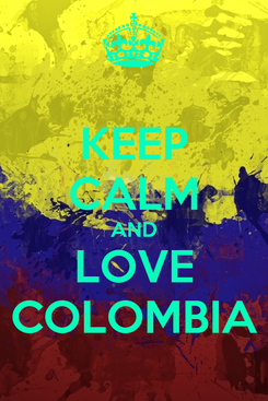 Poster: KEEP CALM AND LOVE COLOMBIA