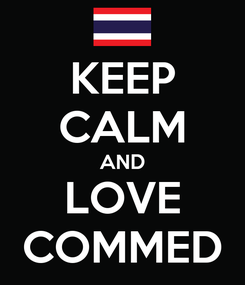 Poster: KEEP CALM AND LOVE COMMED