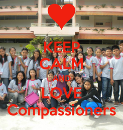 Poster: KEEP CALM AND LOVE Compassioners