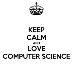 Poster: KEEP CALM AND LOVE COMPUTER SCIENCE