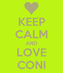 Poster: KEEP CALM AND LOVE CONI