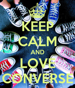 Poster: KEEP CALM AND LOVE CONVERSE
