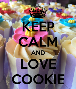 Poster: KEEP CALM AND LOVE COOKIE