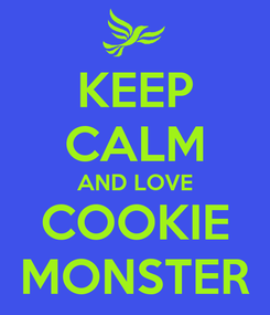 Poster: KEEP CALM AND LOVE COOKIE MONSTER