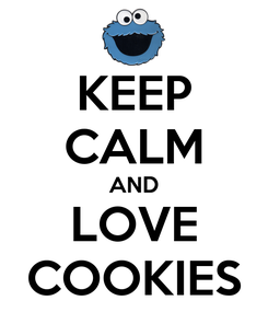 Poster: KEEP CALM AND LOVE COOKIES