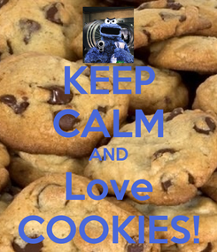 Poster: KEEP CALM AND Love COOKIES!