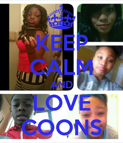 Poster: KEEP CALM AND LOVE COONS