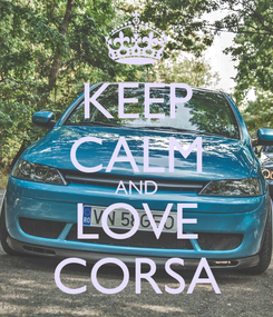 Poster: KEEP CALM AND LOVE CORSA