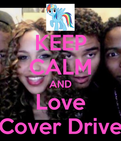 Poster: KEEP CALM AND Love Cover Drive