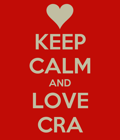 Poster: KEEP CALM AND LOVE CRA