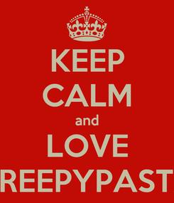 Poster: KEEP CALM and LOVE CREEPYPASTA