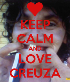Poster: KEEP CALM AND LOVE CREUZA