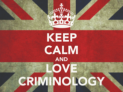 Poster: KEEP CALM AND LOVE CRIMINOLOGY