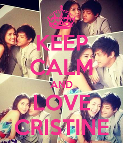 Poster: KEEP CALM AND LOVE CRISTINE