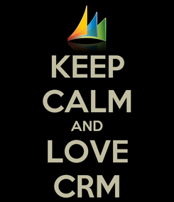 Poster: KEEP CALM AND LOVE CRM