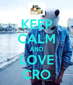 Poster: KEEP CALM AND LOVE CRO