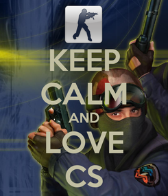 Poster: KEEP CALM AND LOVE CS